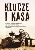 Klucze i Kasa. O mieniu żydowskim w Polsce pod okupacją niemiecką i we wczesnych latach powojennych
