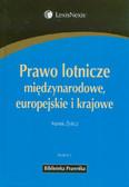 Żylicz Marek - Prawo lotnicze międzynarodowe, europejskie i krajowe