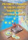 Chodorowski J. - Przynęty i pułapki w europejskich traktatach integracyjnych