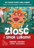 Kołyszko W., Tomaszewska J. - Złość i smok Lubomił