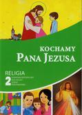 Kochamy Pana Jezusa 2 Poradnik metodyczny z płytą CD. Szkoła podstawowa
