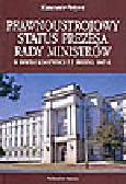 Patyra S. - Prawnoustrojowy status Prezesa Rady Ministrów w świetle Konstytucji z 2 kwietnia 1997 r.