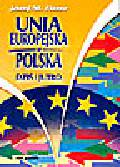 Fiszer J. M. - Unia Europejska a Polska-dziś i jutro