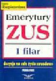 Emerytury ZUS I filar. Decyzja na całe życie zawodowe. Poradnik