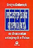 Grabarczyk G. - Przestępczość gospodarcza na tle przemian ustrojowych w Polsce