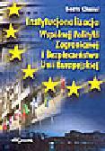 Chmiel B. - Instytucjonalizacja Wspólnej Polityki Zagranicznej i Bezpieczeństwa Unii Europejskiej