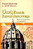 Jakubowski W., Solarczyk M. - Ustrój Kościoła Rzymskokatolickiego. Wybrane zagadnienia instytucjonalne