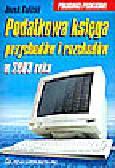 Kulicki J. - Podatkowa księga przychodów i rozchodów w 2003 roku