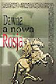 Jurkowski R., Kasparek N. (red.) - Dawna a nowa Rosja (z doświadczeń transformacji ustrojowej). Studia ofiarowane Profesorowi Janowi Sobczakowi w siedemdziesiątą rocznicę urodzin