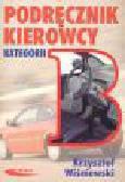 Wiśniewski K. - Podręcznik kierowcy kategorii B