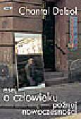 Delsol C. - Esej o człowieku późnej nowoczesności