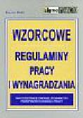 Haski Ksawery - Wzorcowe regulaminy pracy i wynagradzania na podstawie znowelizowanych przepisów kodeksu pracy