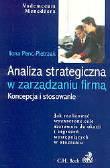 Penc-Pietrzak I. - Analiza strategiczna w zarządzaniu firmą. Koncepcja i stosowanie