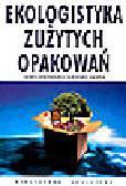 Korzeniowski A., Skrzypek M. - Ekologistyka zużytych opakowań