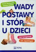 Borkowska Maria, Gelleta Izabela - Wady postawy i stóp u dzieci