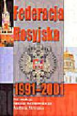 Adamowski J., Skrzypek A. (red.) - Federacja Rosyjska 1991-2001