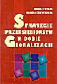 Gierszewska G. - Strategie przedsiębiorstw w dobie globalizacji