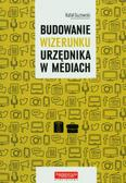 Guzowski Rafał - Budowanie wizerunku urzędnika w mediach