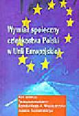Mołdawa T., Wojtaszczyk K.A., Szymański A. (red.) - Wymiar społeczny członkostwa Polski w Unii Europejskiej