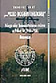 Swat T. - ... przed Bogiem i historią. Księga ofiar komunistycznego reżimu w Polsce lat 1944-1956. Mazowsze