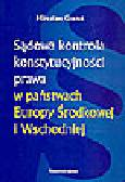 Granat M. - Sądowa kontrola konstytucyjności prawa w państwach Europy Środkowej i Wschodniej (na tle niektórych zasad ustrojowych)