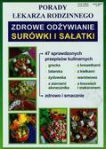 Smaza Anna - Porady lekarza rodzinnego Zdrowe odżywianie Surówki i sałatki