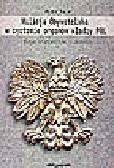 Majer P. - Milicja Obywatelska w systemie organów władzy PRL (zarys problematyki i źródła)
