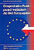 Lipiński J., Sławiński A. (red.) - Gospodarka Polski przed wejściem do Unii Europejskiej