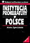 Zięba-Załucka H. - Instytucja prokuratury w Polsce