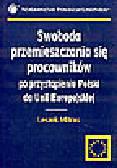 Mitrus L. - Swoboda przemieszczania się pracowników po przystąpieniu Polski do Unii Europejskiej