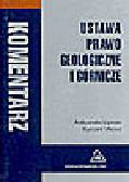 Lipiński A., Mikosz R. - Ustawa prawo geologiczne i górnicze. Komentarz