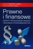 Mosionek-Schweda Magdalena, Spychała-Krzesaj Barbara - Prawne i finansowe aspekty prowadzenia małego i średniego przedsiębiorstwa