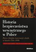 Misiuk Andrzej - Historia bezpieczeństwa wewnętrznego w Polsce. Zarys dziejów instytucji i służb w latach 1764-1990