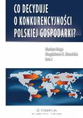 Prof. Marian Noga, Magdalena Stawicka - Co decyduje o konkurencyjności polskiej gospodarki?