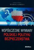red.Górka Marek - Współczesne wymiary polskiej polityki bezpieczeństwa