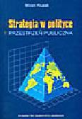 Kłusak M. - Strategia w polityce. Przestrzeń polityczna