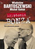 Bartoszewski Władysław, Komar Michał - Kryptonim Bonza. Życie jednoznacznie podwójne