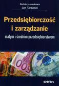red.Targalski Jan - Przedsiębiorczość i zarządzanie małym i średnim przedsiębiorstwem