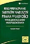 Pessel R. - Rekompensowanie skutków naruszeń prawa własności wynikających z aktów nacjonalizacyjnych