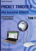 Smyczek Marek, red.Smyczek Marek - Packet Tracer 6 dla kursów CISCO. Zprzykładami i ćwiczeniami. Tom 1