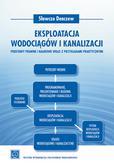 Denczew Sławczo - Eksploatacja wodociągów i kanalizacji. Podstawy prawne i naukowe wraz z przykładami praktycznymi