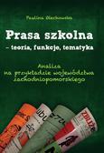 Olechowska Paulina - Prasa szkolna - teoria, funkcje, tematyka. Analiza na przykładzie województwa zachodniopomorskiego