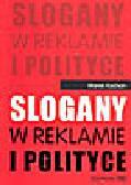 Kochan M. - Slogany w reklamie i polityce