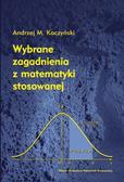 Kaczyński Andrzej M. - Wybrane zagadnienia z matematyki stosowanej