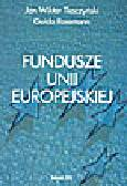 Tkaczyński J.W., Rossmann G. - Fundusze Unii Europejskiej