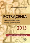 Elżbieta Młynarska-Wełpa - Potrącenia 2015. Wynagrodzenia, zasiłki, umowy cywilnoprawne