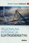 Kotlewski Dariusz Cezary - Regionalna integracja elektroenergetyki