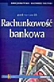 Jankowska K., Baliński K. - Rachunkowość bankowa. Podręcznik
