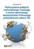 Lidia Karbownik - Wykorzystanie podejścia memoriałowego i kasowego w ocenie operacyjnego bezpieczeństwa finansowego przedsiębiorstw sektora TSL