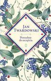 Twardowski Jan - Potrzebne do szczęścia. Wybór Jan Twardowski, Aleksandra Iwanowska